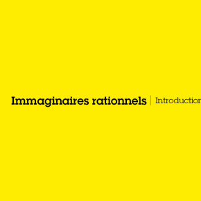Imaginaires Rationnels | Intro