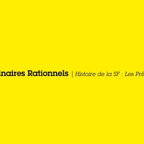 Imaginaires Rationnels | Histoire de la SF : Les Précurseurs