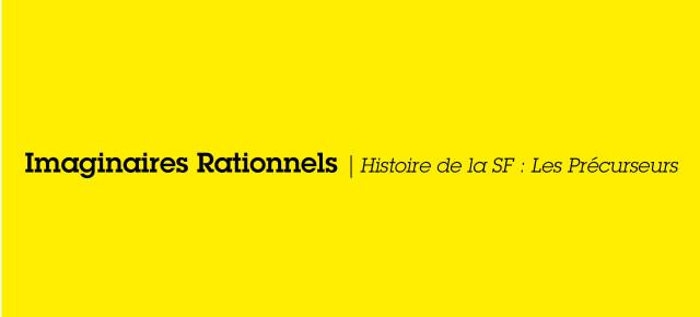 Imaginaires Rationnels | Histoire de la SF : le XXeme siècle et après...
