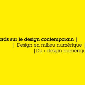 Regards sur le design contemporain  | Design en milieu numérique |Du « design numérique » |